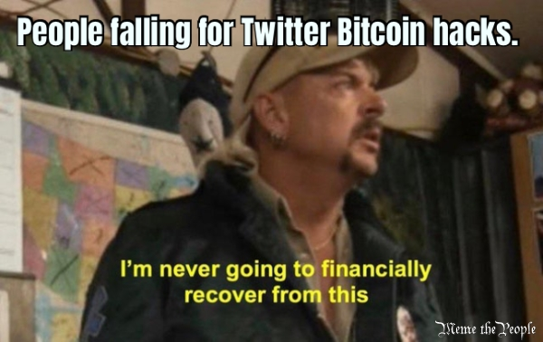 People falling for Twitter Bitcoin hacks. - Meme the People